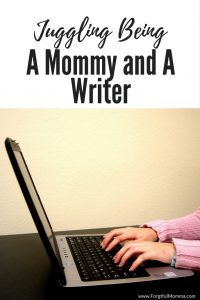 Juggling Being A Mommy and A Writer