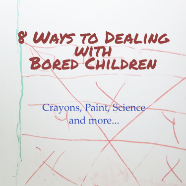 8 Ways to Dealing with Bored Children