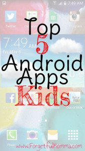 Top 5 Android Apps for Kids