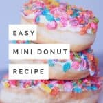 Simple Mini Donut Recipe - 3 donuts stacked on top of the other.