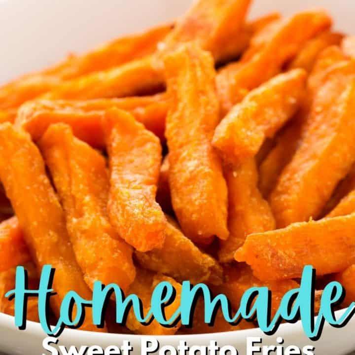 Homemade Sweet Potato Fries