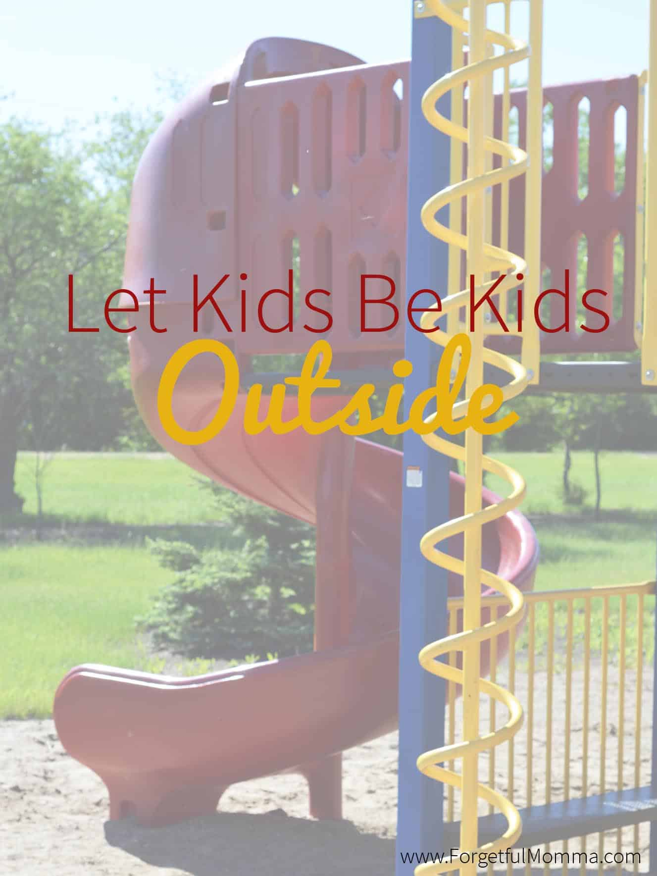let kids be kids outside
