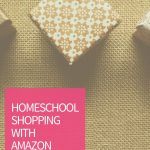 Homeschool Shopping with Amazon
