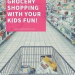 Make Grocery Shopping Fun with Your Kids
