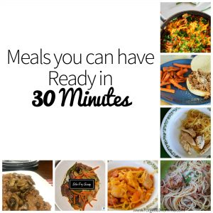 Meals You can have Ready in 30 Minutes