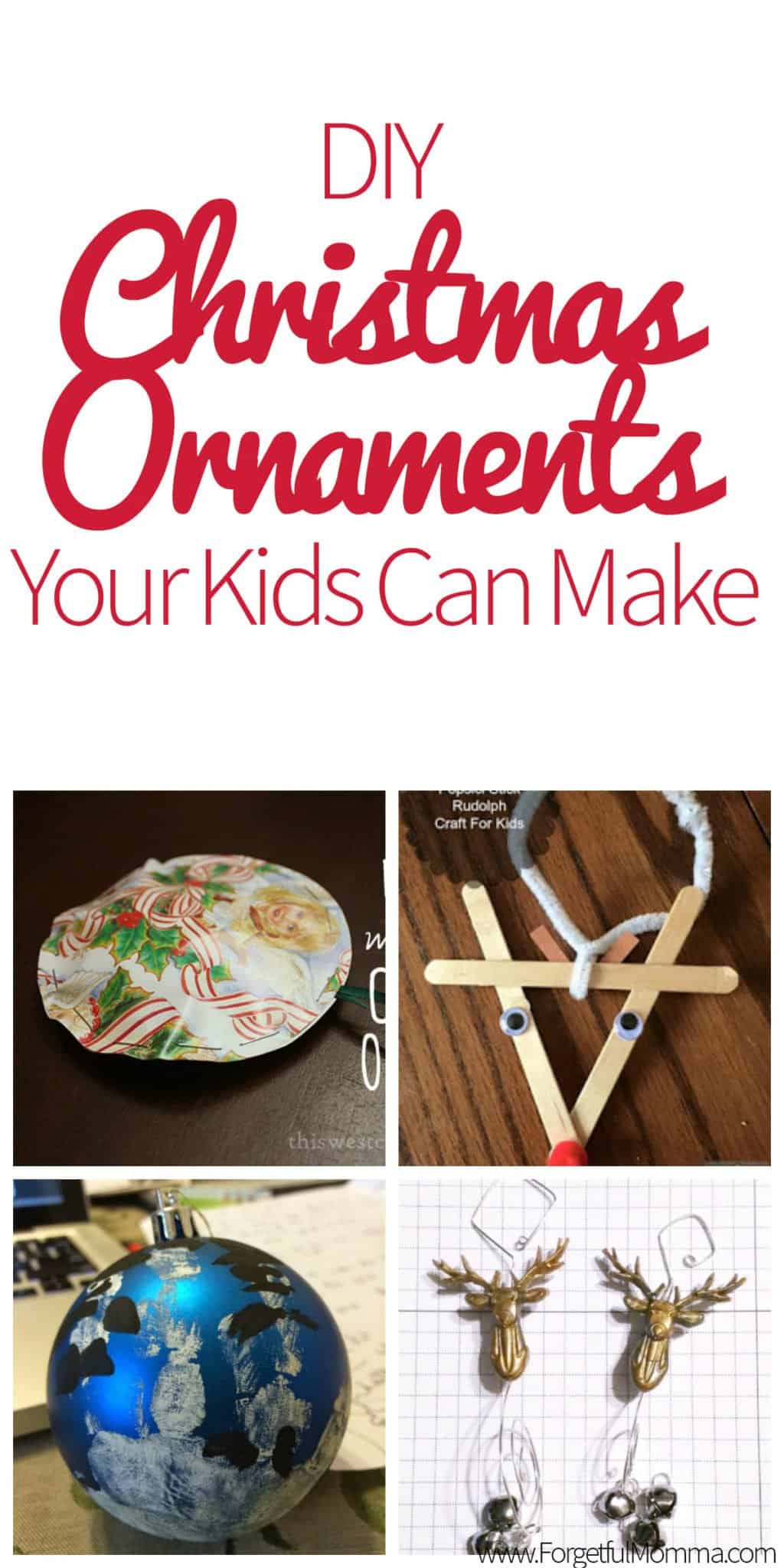 Diy Christmas Ornaments Your Kids Can Make Forgetful Momma