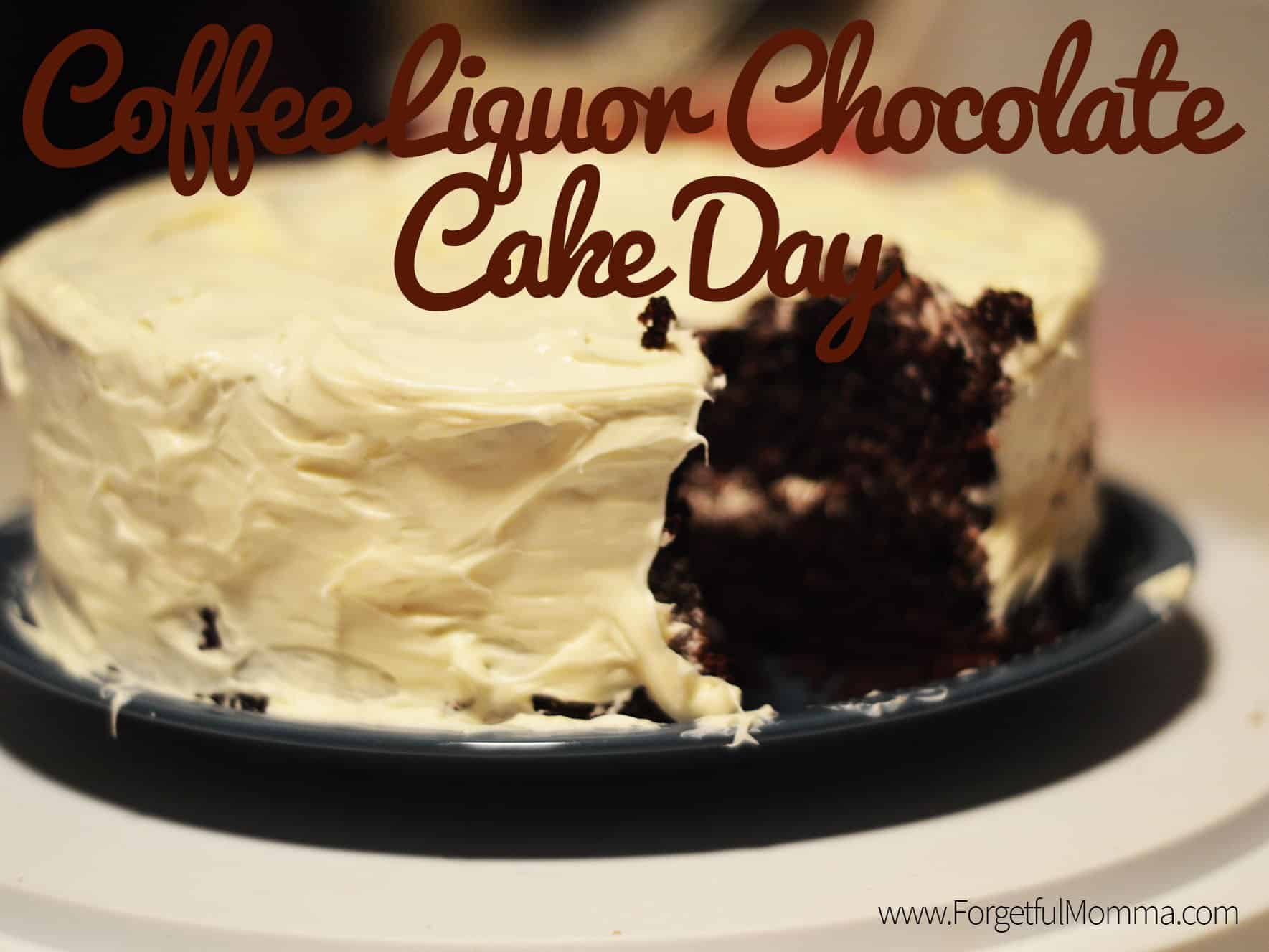 Coffee Liquor Chocolate Cake
