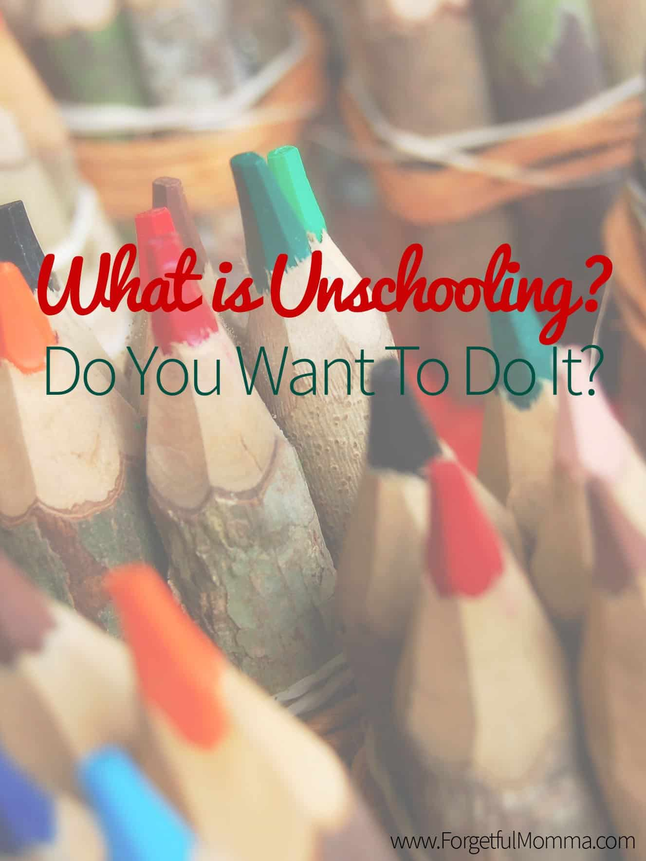 What is Unschooling