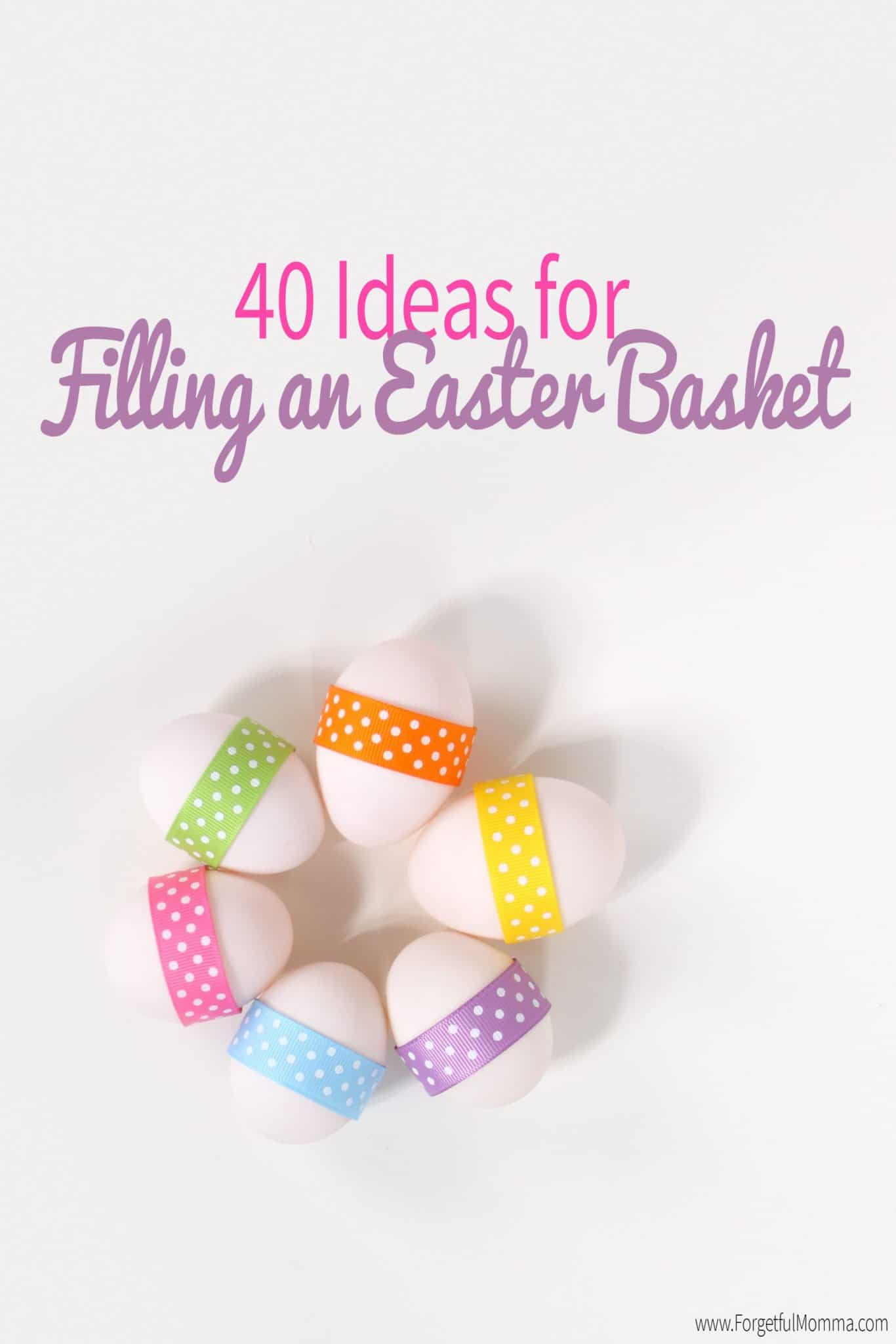 40 Ideas for Filling an Easter Basket