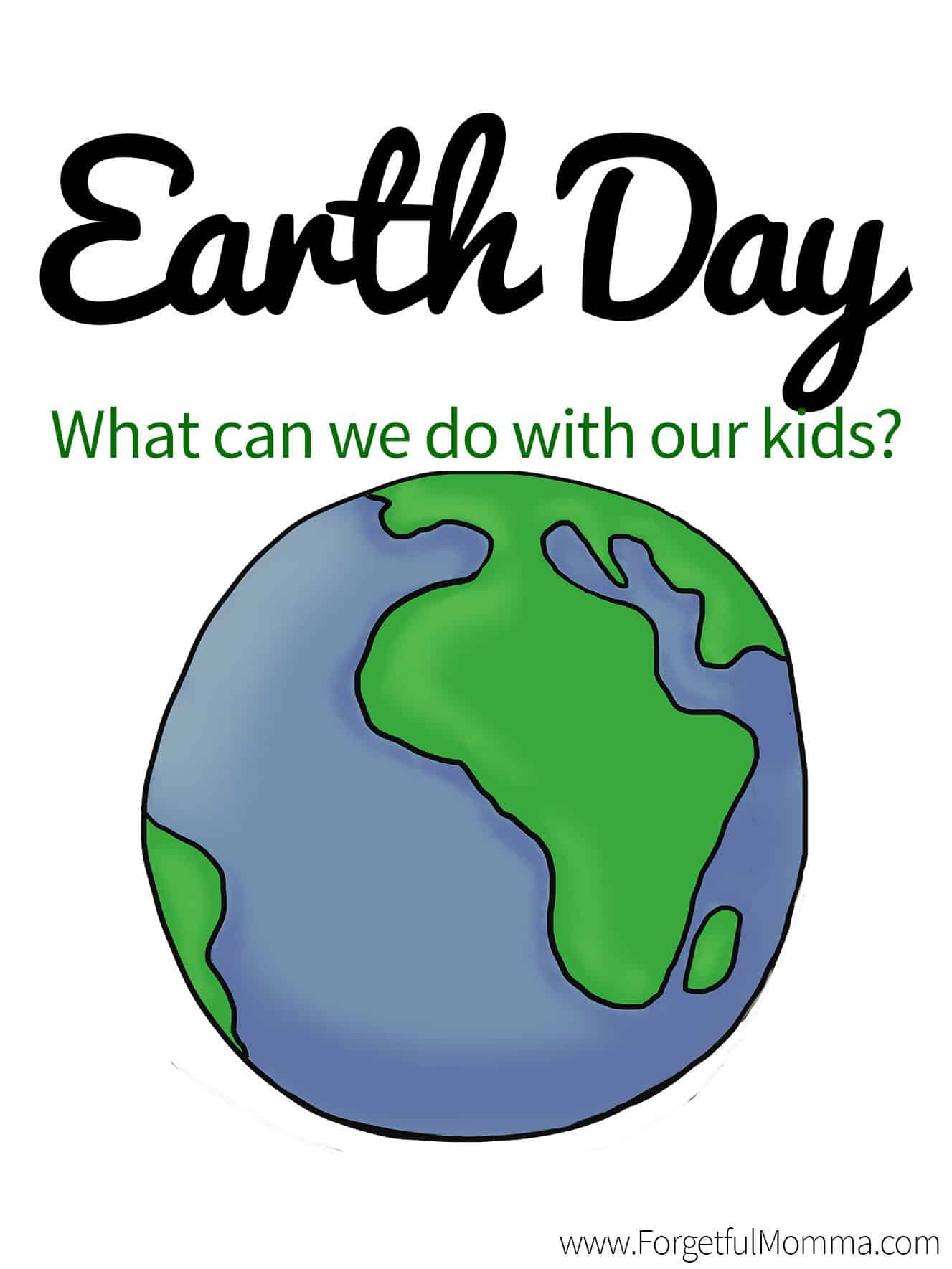 Earth Day - What Can we do with our kids