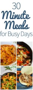 Tasty Tuesday: 30 Minute Meals for Busy Days
