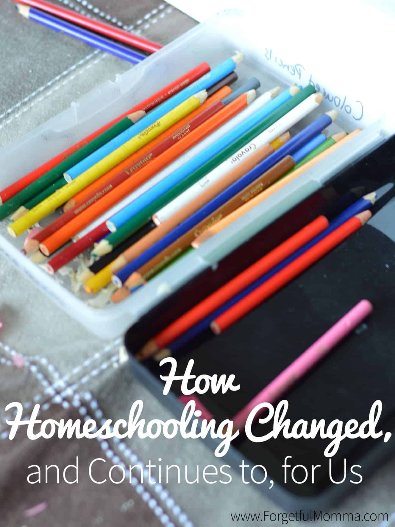 How Homeschooling has Changed, and Continues to, for Us
