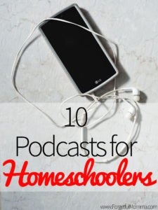 10 Podcasts for Homeschoolers