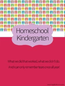 How We Homeschool Kindergarten – Year in Review