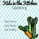 Kids in the Kitchen - Gardening
