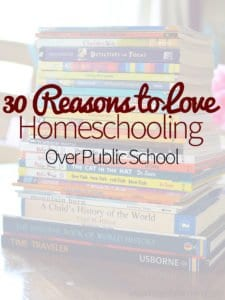 30 Reasons to Love Homeschooling Over Public School