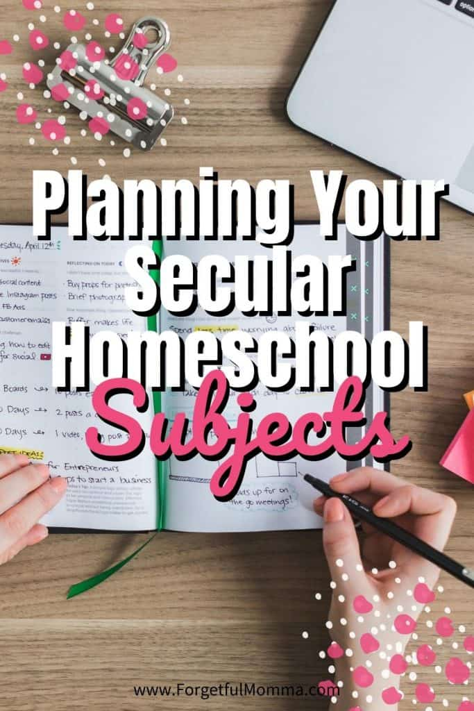 Planning Your Secular Homeschool subjects
