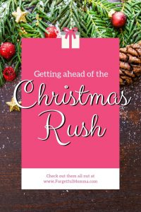 Getting ahead of the Christmas Rush