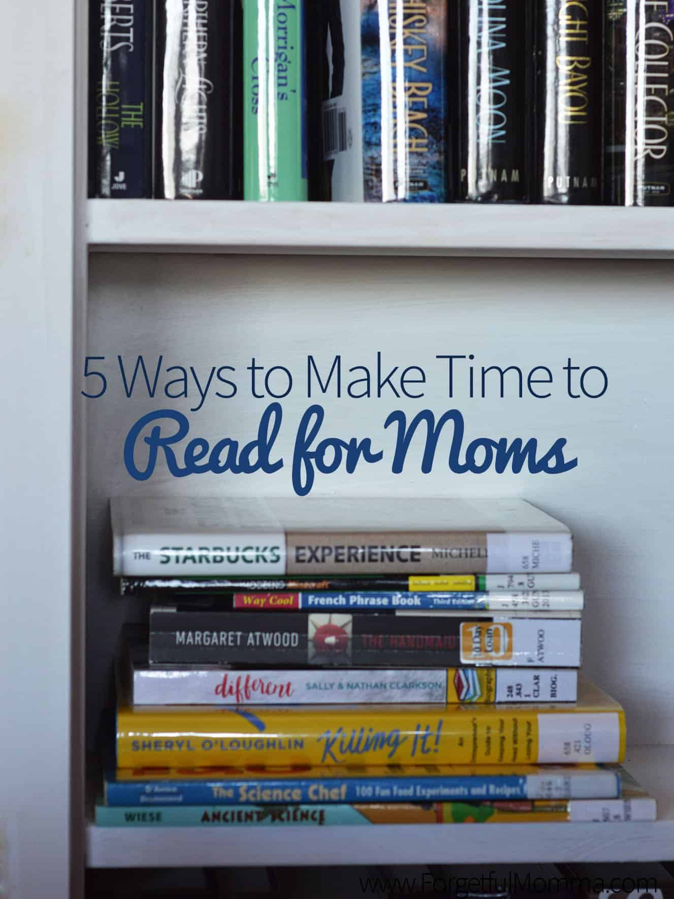5 Ways to Make Time to Read for Moms