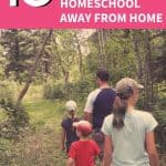 Places to Homeschool Away from Home