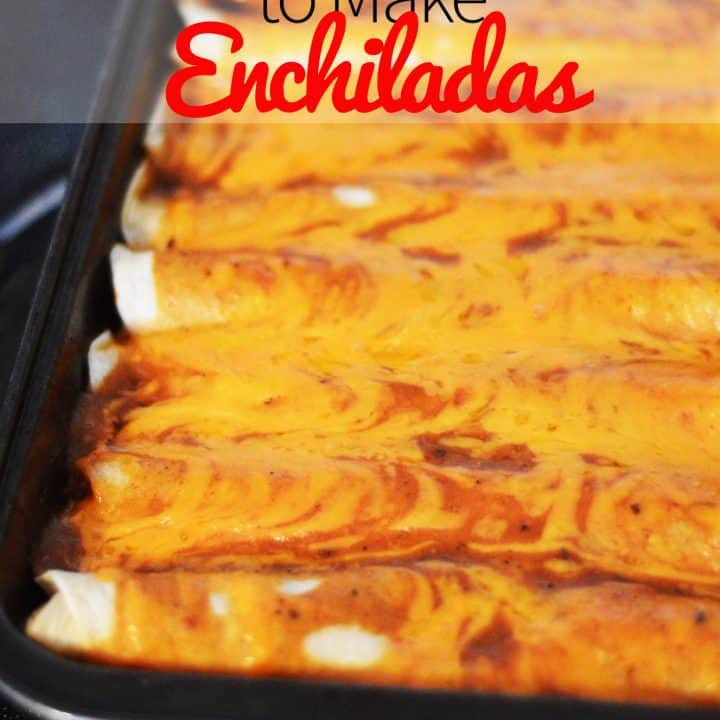Homemade & Simple to Make Enchiladas