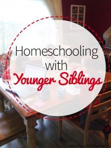 Homeschooling with Younger Siblings