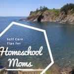 Self Care Tips for Homeschool Moms