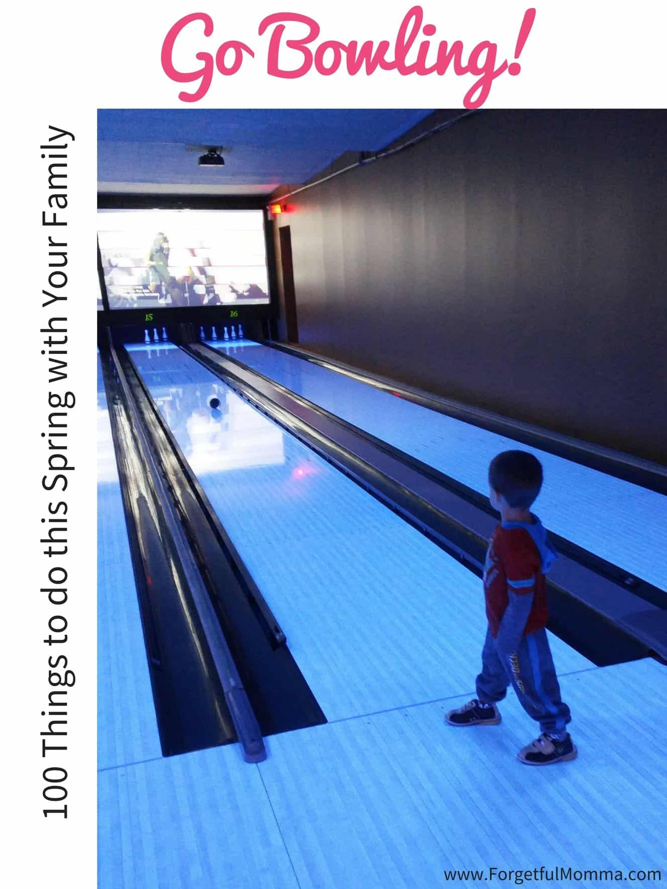 100 Things to do this Spring with Your Family - go bowling