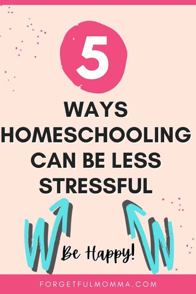 5 Ways Homeschooling can be Less Stressful