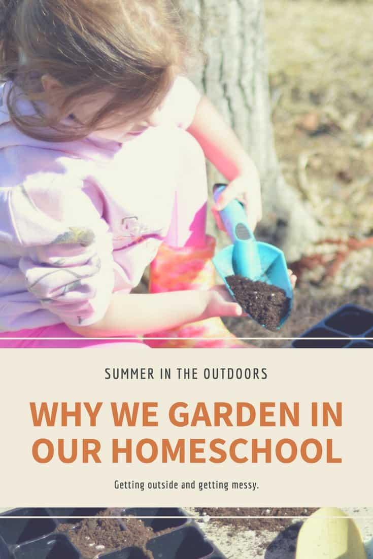 Why We Garden in Our Homeschool