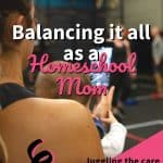 Balancing it all as a homeschool mom