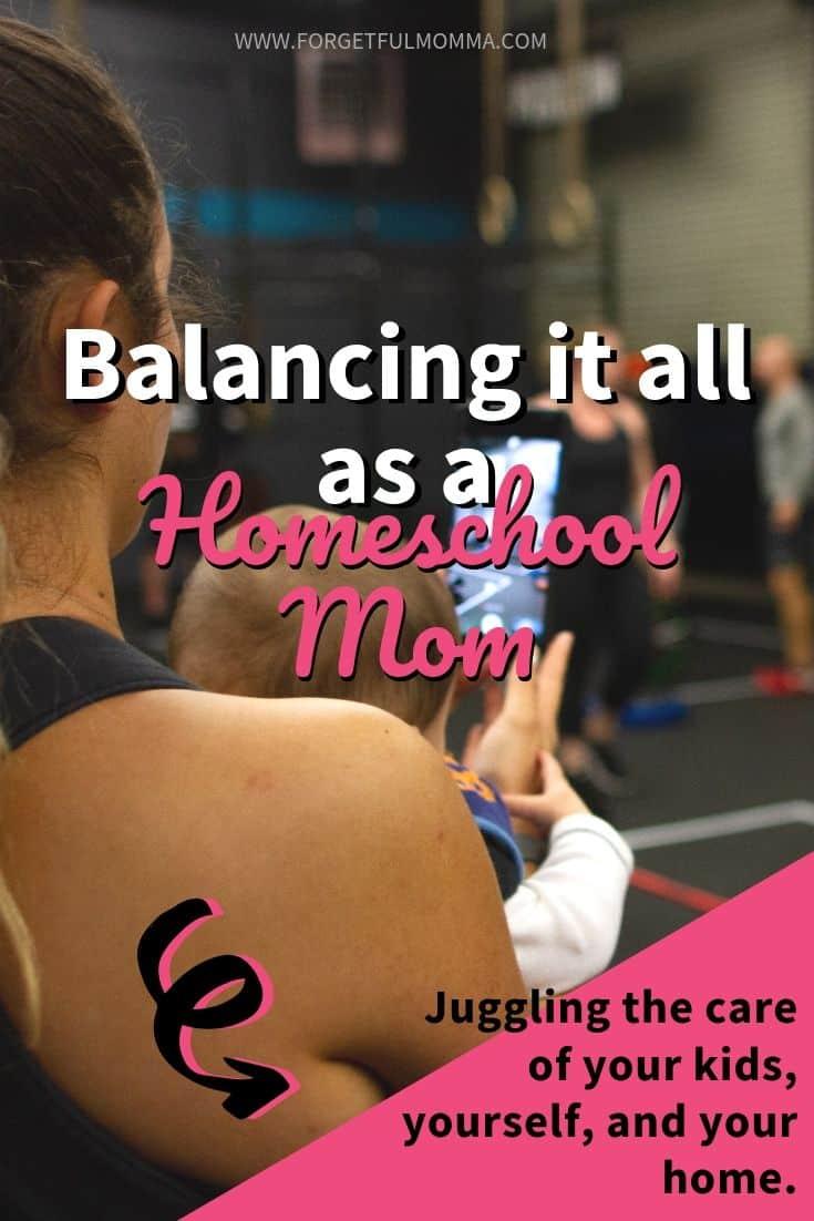 Balancing it all as a homeschool mom