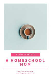 Making it work as a homeschool mom