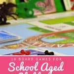 10 Board Games for School Aged Children