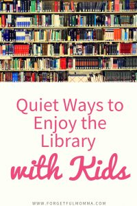 Quiet Ways to Enjoy the Library with Kids