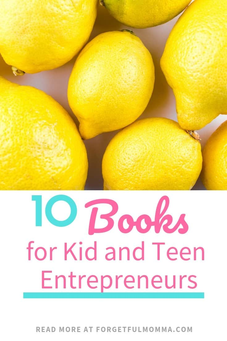10 Books for Kid and Teen Entrepreneurs