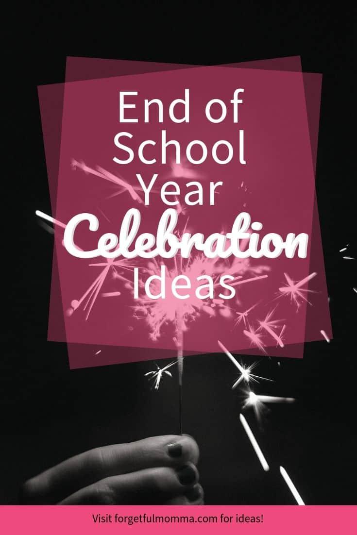 End of School Year Celebration Ideas #endofschoolyear #celebrationideas