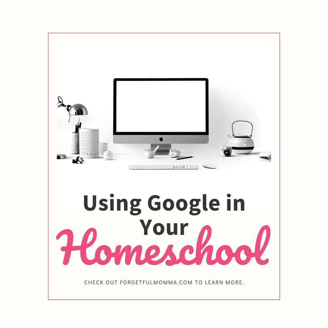 Using Google in Your homeschool