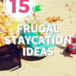 15 Frugal Staycation Ideas