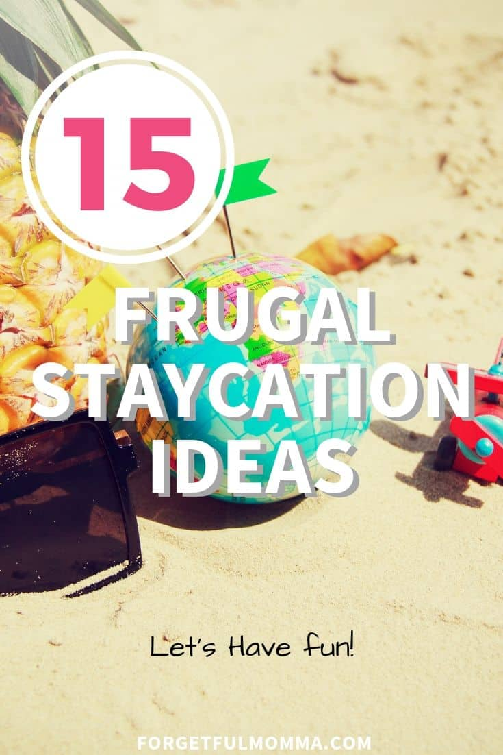 15 Frugal Staycation Ideas