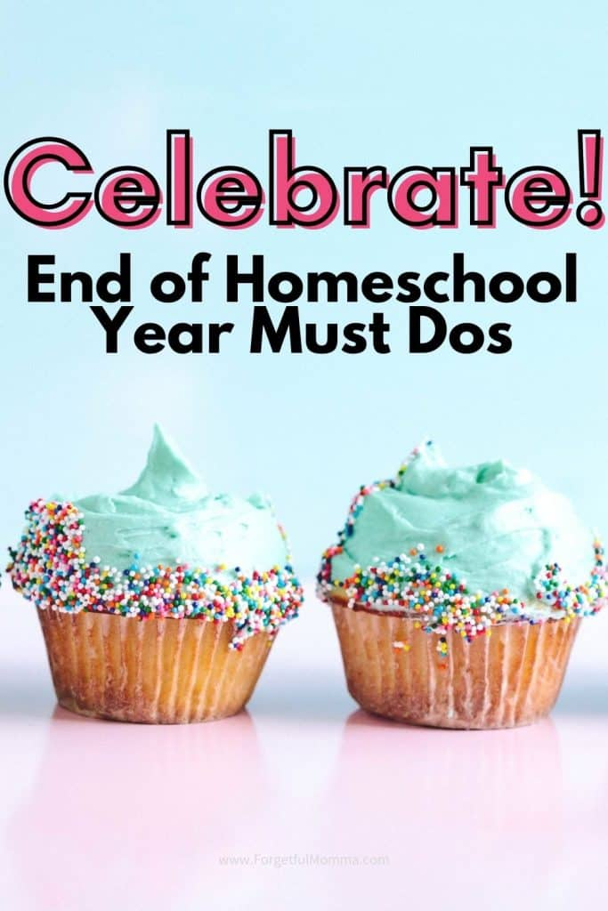 Celebrate! End of Homeschool Year Must Dos