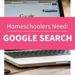 Google Search is a Homeschooling Best Tool