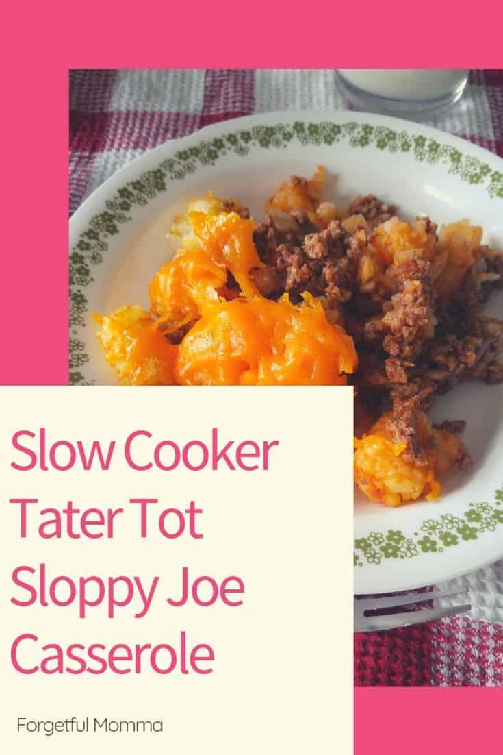 Slow Cooker Tater Tot Sloppy Joe Casserole