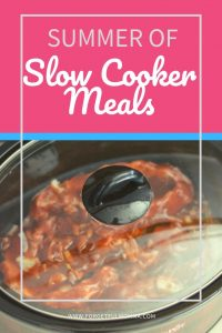 Summer of Slow Cooker Meals