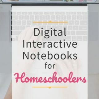 Digital Interactive Notebooks for Homeschoolers