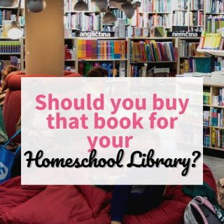 Should You Buy that Book for Your Homeschool Library?