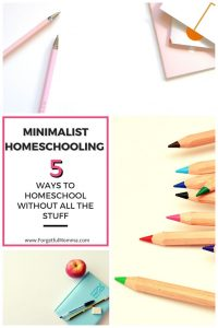 Minimalist Homeschooling - Homeschooling Without the Stuff