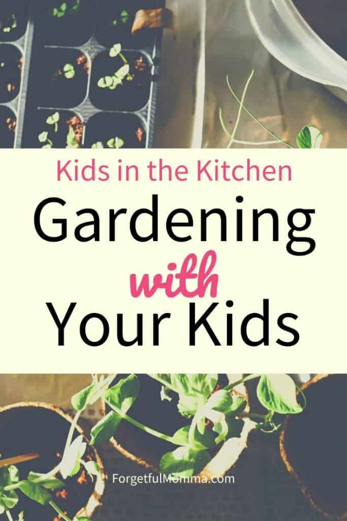 Kids in the Kitchen - Gardening with your kids