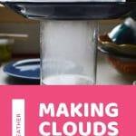 Making Clouds in a Jar - cloud in a jar - science experiment