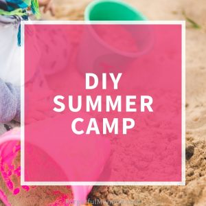 DIY Summer Camp